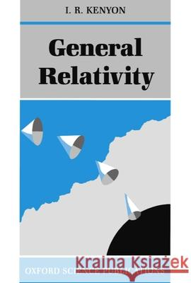 General Relativity I. R. Kenyon 9780198519966