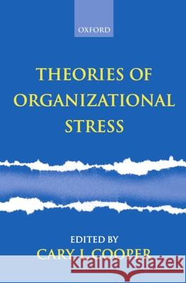Theories of Organizational Stress Cary L. Cooper 9780198522799