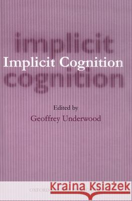 Implicit Cognition Geoffrey Underwood 9780198523109