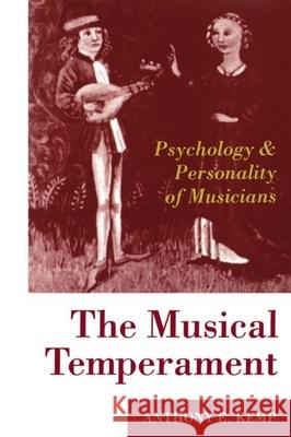The Musical Temperament: Psychology and Personality of Musicians A. E. Kemp Anthony E. Kemp 9780198523628