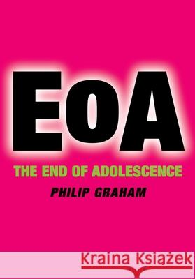 The End of Adolescence Philip Graham P. J. Graham 9780198526247