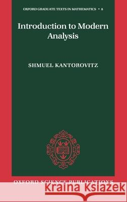 Introduction to Modern Analysis Shmuel Kantorovitz 9780198526568