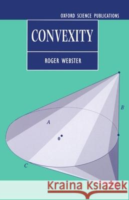 Convexity R. J. Webster Roger Webster 9780198531470