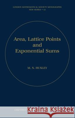 Area, Lattice Points and Exponential Sums M. N. Huxley 9780198534662