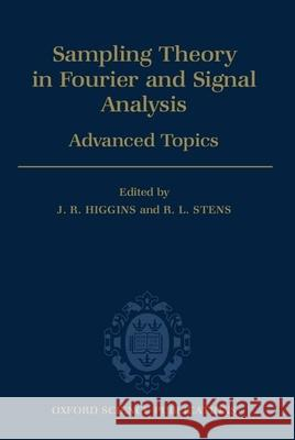 Sampling Theory in Fourier and Signal Analysis: Volume 2: Advanced Topics Rowland Higgins Rudolph L. Stens 9780198534969