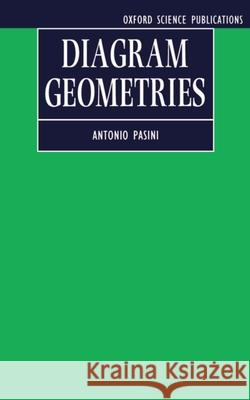 Diagram Geometries Antonio Pasini 9780198534976
