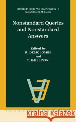 Nonstandard Queries and Nonstandard Answers Imielinski Demolombe Tomasz Imielinski R. Demolombe 9780198538523