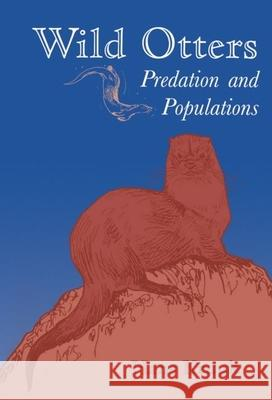Wild Otters: Predation and Populations Hans Kruuk 9780198540700
