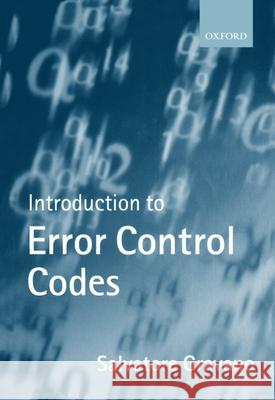 Introduction to Error Control Codes Salvatore Gravano 9780198562313