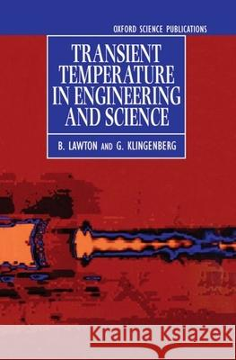 Transient Temperatures in Engineering and Science B. Lawton G. Klingenberg 9780198562603