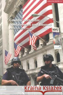 Counter-Terrorism: Containment and Beyond Jonathan Stevenson J. Stevenson Stevenson Jonat 9780198567592