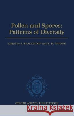 Pollen and Spores: Patterns of Diversification Blackmore                                JR Rudol Barnes Stephen Blackmore 9780198577461