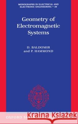 Geometry of Electromagnetic Systems D. Baldomir P. Hammond 9780198591870 Oxford University Press