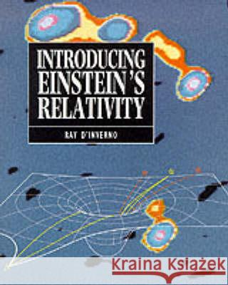 Introducing Einstein's Relativity Ray A. D'Inverno R. D'Inverno 9780198596868