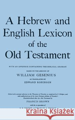A Hebrew and English Lexicon of the Old Testament William Gesenius Francis Brown Edward Robinson 9780198643012