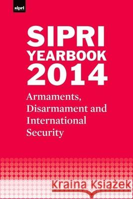 Sipri Yearbook 2014: Armaments, Disarmament and International Security Stockholm International Peace Research I 9780198712596 Oxford University Press, USA