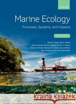 Marine Ecology : Processes, Systems, and Impacts Michel J Kaiser (Lyell Centre, Heriot-Wa Martin J Attrill (The Marine Institute) Simon Jennings (Centre for Environment, 9780198717850