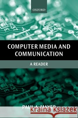 Computer Media and Communication: A Reader Paul Mayer 9780198742579