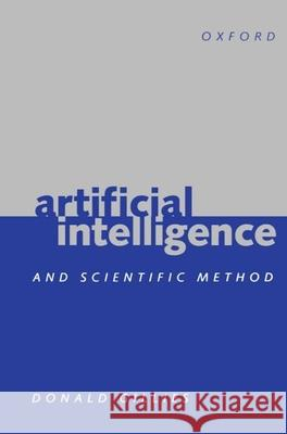 Artificial Intelligence and Scientific Method Donald Gillies 9780198751588