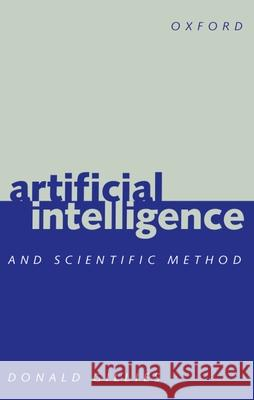 Artificial Intelligence and Scientific Method Donald Gillies 9780198751595