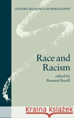 Race and Racism ( O.R.P.) Bernard R. Boxill 9780198752677