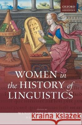 Women in the History of Linguistics Wendy Ayres-Bennett Helena Sanson 9780198754954