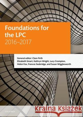 Foundations for the Lpc 2016-2017 Clare Firth Elizabeth Smart Kathryn Wright 9780198765943