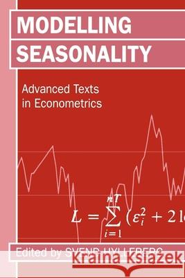 Modelling Seasonality 'advance Texts in Econometrics ' Svend Hylleberg 9780198773184