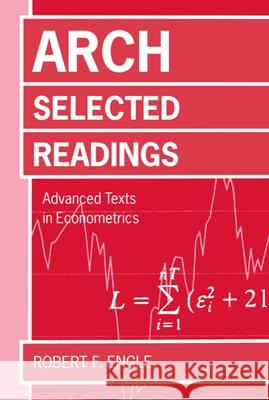 Arch: Selected Readings Robert F. Engle R. F. Engle Robert F. Engle 9780198774327