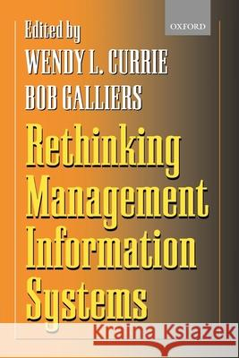 Rethinking Management Information Systems: An Interdisciplinary Perspective Wendy L. Currie Bob Galliers 9780198775324