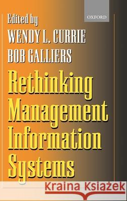 Rethinking Management Information Systems Wendy L. Currie Bob Galliers 9780198775331