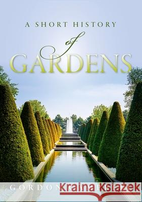 A Short History of Gardens Gordon Campbell 9780198784616 Oxford University Press, USA