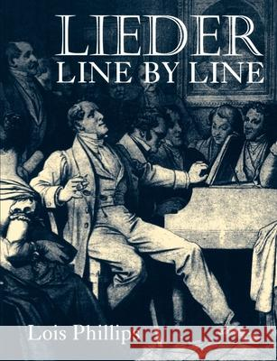 Lieder Line by Line : and Word for Word Katharine A. Phillips Lois, PH.D. Phillips 9780198790174