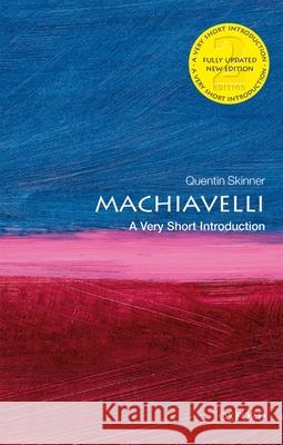Machiavelli: A Very Short Introduction Quentin Skinner 9780198837572