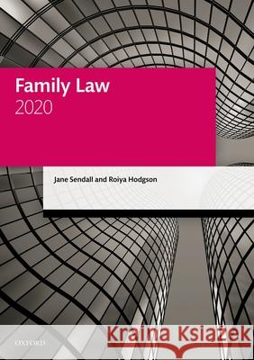Family Law 2020 Jane Sendall (District Judge and non-pra Roiya Hodgson (Solicitor and Academic Tu  9780198855033
