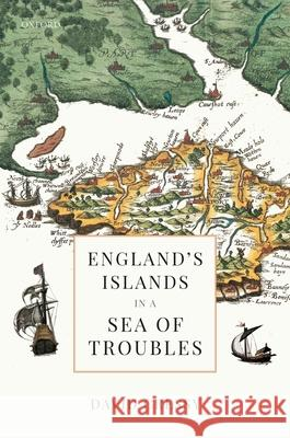 England's Islands in a Sea of Troubles Cressy, David 9780198856603