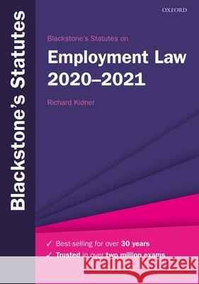 Blackstone's Statutes on Employment Law 2020-2021 Richard Kidner (Emeritus Professor of La   9780198860983