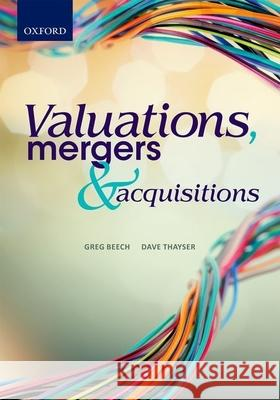 Valuations, Mergers and Acquisitions Greg Beech Dave Thayser  9780199052776