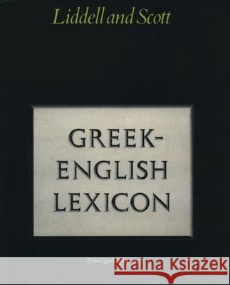 Abridged Greek-English Lexicon Henry G. Liddell Robert Scott 9780199102075