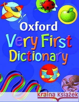 OXFORD VERY FIRST DICTIONARY Clare Kirtley 9780199115426