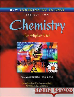 NEW CO-ORDINATED SCIENCE CHEMISTRY STUDENTS' BOOK FOR HIGHER TIER R. Gallagher P. Ingram 9780199148172