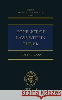The Conflict of Laws Within the UK Kirsty J. Hood 9780199202454