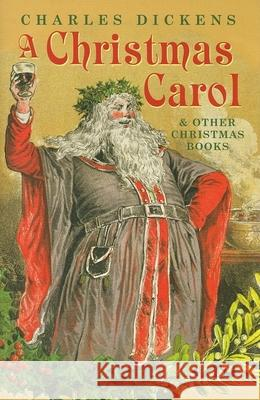 A Christmas Carol and Other Christmas Books Charles Dickens 9780199204748