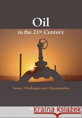 Oil in the Twenty-First Century : Issues, Challenges, and Opportunities Robert Mabro 9780199207381