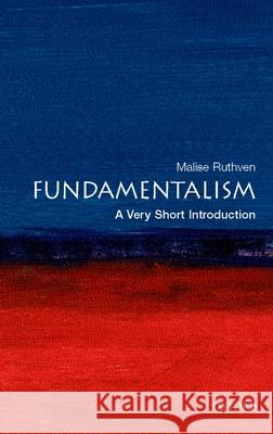 Fundamentalism: A Very Short Introduction Malise Ruthven 9780199212705
