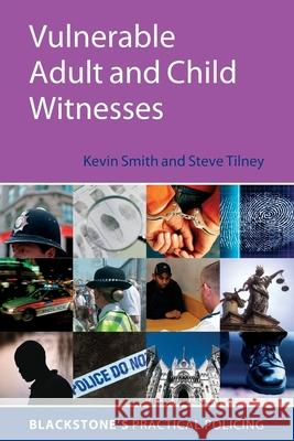 Vulnerable Adult and Child Witnesses Steve Tilney Kevin Smith 9780199214105