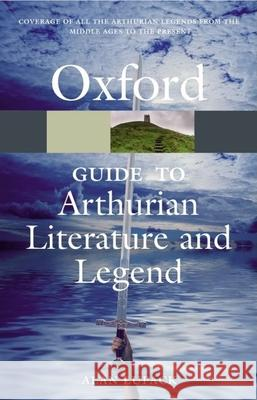 The Oxford Guide to Arthurian Literature and Legend Alan Lupack 9780199215096