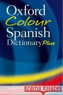 Oxford Color Spanish Dictionary Plus: Spanish-English, English-Spanish/Espanol-Ingles, Ingles-Espanol Oxford University Press 9780199218943