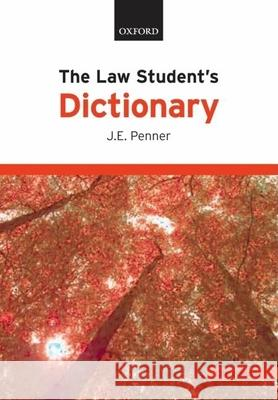 The Law Student's Dictionary J. E. Penner 9780199218998