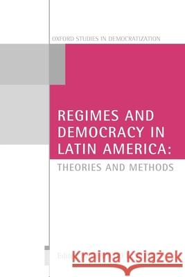 Regimes and Democracy in Latin America: Theories and Methods Gerardo L. Munck 9780199219902